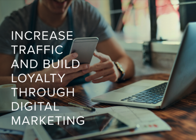 Industry Perspective - Increase Traffic and Build Loyalty Through Digital Marketing